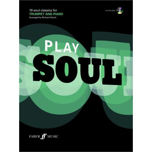 FABER MUSIC HARRIS RICHARD - PLAY SOUL + CD - TRUMPET AND PIANO