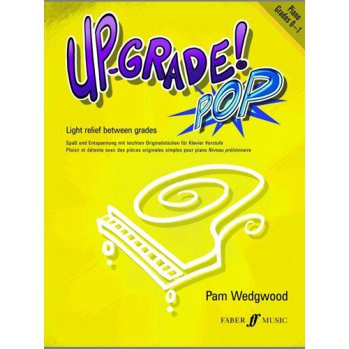 FABER MUSIC WEDGWOOD PAM - UP-GRADE POP! GRADES 0-1 - PIANO
