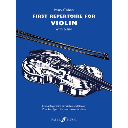 FABER MUSIC COHEN MARY - FIRST REPERTOIRE FOR VIOLIN - VIOLIN AND PIANO