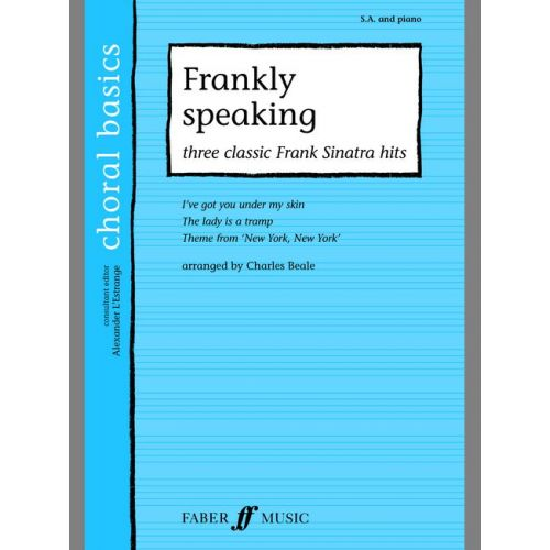 FABER MUSIC BEALE CHARLIE - FRANKLY SPEAKING - CHORAL BASICS - MIXED VOICES SA (PER 10 MINIMUM)