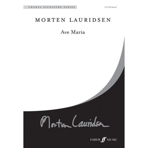 FABER MUSIC LAURIDSEN MORTEN - AVE MARIA - LARGE-SCALE CHORAL WORKS - MIXED VOICE SATB (PER 10 MINIMUM)