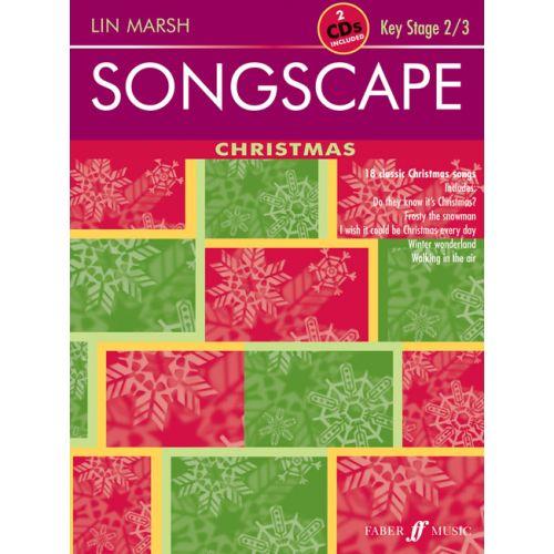 FABER MUSIC MARSH LIN - SONGSCAPE: CHRISTMAS + 2CDS - CLASSROOM MATERIALS