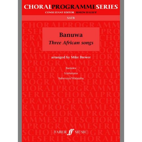 FABER MUSIC BREWER MIKE - BANUWA - THREE AFRICAN SONGS - MIXED VOICES SATB