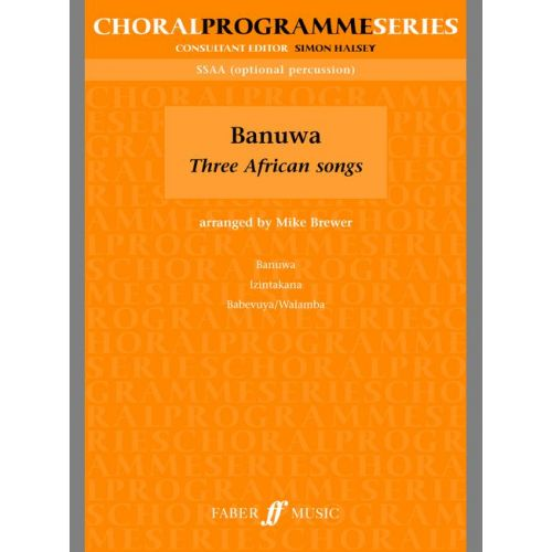 FABER MUSIC BREWER MIKE - BANUWA : THREE AFRICAN SONG - UPPER VOICES