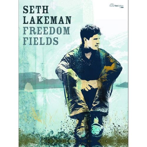 FABER MUSIC LAKEMAN SETH - FREEDOM FIELDS - GUITARE TAB