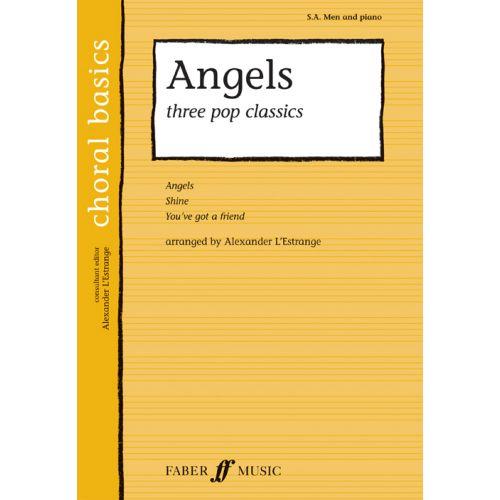 FABER MUSIC L'ESTRANGE A. - ANGELS - THREE POP CLASSICS - CHORAL BASICS - MIXED VOICES