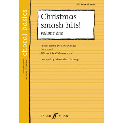 FABER MUSIC L'ESTRANGE A. - CHRISTMAS SMASH HITS! VOL.1 - CHORAL BASICS - MIXED VOICES SA (PER 10 MINIMUM)