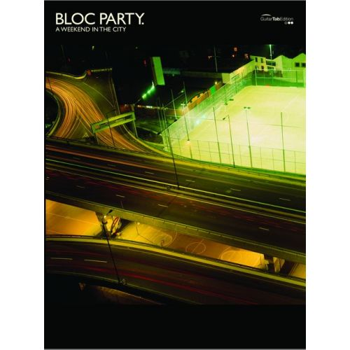 FABER MUSIC BLOC PARTY - WEEKEND IN THE CITY, A - GUITARE TAB