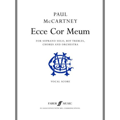 FABER MUSIC MCCARTNEY PAUL - ECCE COR MEUM - VOCAL SCORE