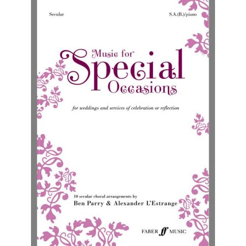FABER MUSIC PARRY B / L'ESTRANGE A - MUSIC FOR SPECIAL OCCASIONS (SECULAR) - MIXED VOICES (PER 10 MINIMUM)