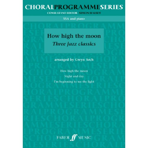 FABER MUSIC ARCH GWYN - HOW HIGH THE MOON - UPPER VOICES (PER 10 MINIMUM)