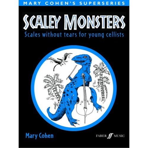 FABER MUSIC COHEN MARY - SCALEY MONSTERS - CELLO