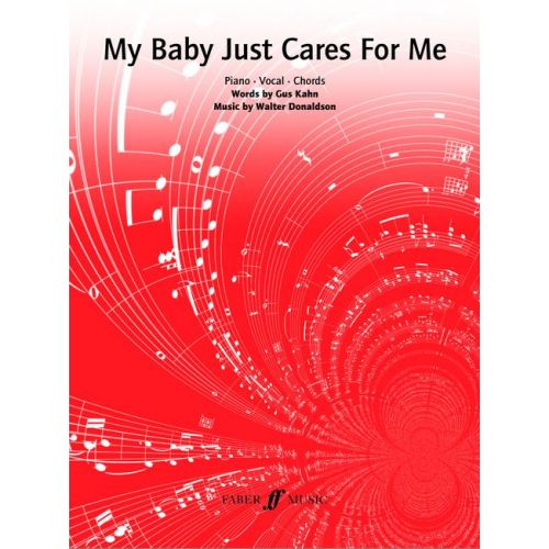 FABER MUSIC KAHN G / DONALDSON W - MY BABY JUST CARES FOR ME - PVG