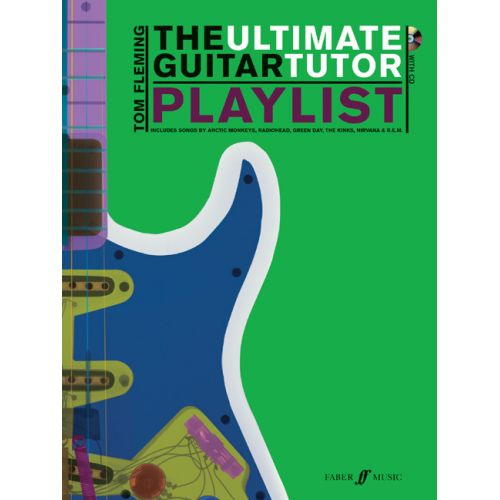 FABER MUSIC FLEMING TOM - ULTIMATE GUITAR TUTOR - PLAYLIST + CD - GUITAR