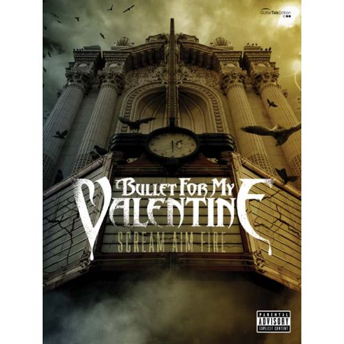 FABER MUSIC BULLET FOR MY VALENTINE - SCREAM AIM FIRE - GUITARE TAB