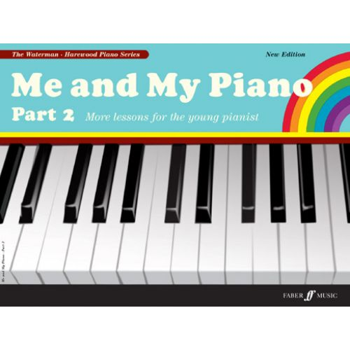 FABER MUSIC WATERMAN F / HAREWOOD M - ME AND MY PIANO - PART 2 (NEW EDITION) - PIANO