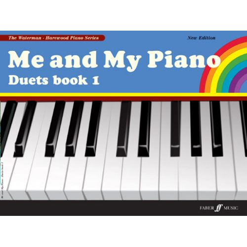 FABER MUSIC WATERMAN F / HAREWOOD M - ME AND MY PIANO - DUETS BOOK 1 (NEW ED.) - PIANO