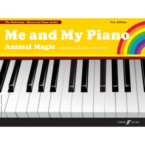 FABER MUSIC WATERMAN F / HAREWOOD M - ME AND MY PIANO - ANIMAL MAGIC (NEW ED.) - PIANO