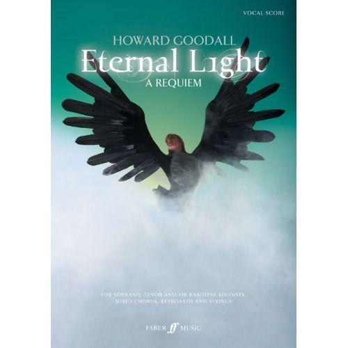 FABER MUSIC GOODALL HOWARD - ETERNAL LIGHT: A REQUIEM - VOCAL SCORE (PER 10 MINIMUM)