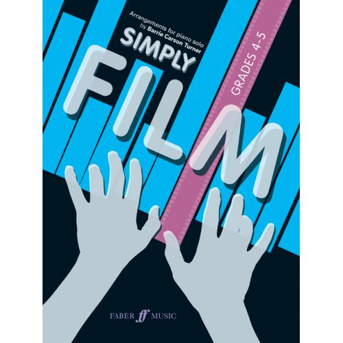 FABER MUSIC TURNER BARRIE CARSON - SIMPLY FILM. GRADES 4-5 - PIANO