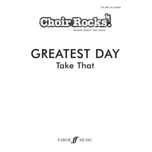 FABER MUSIC TAKE THAT - GREATEST DAY - CHOIR ROCKS! - CHOIR (PAR 10 MINIMUM)