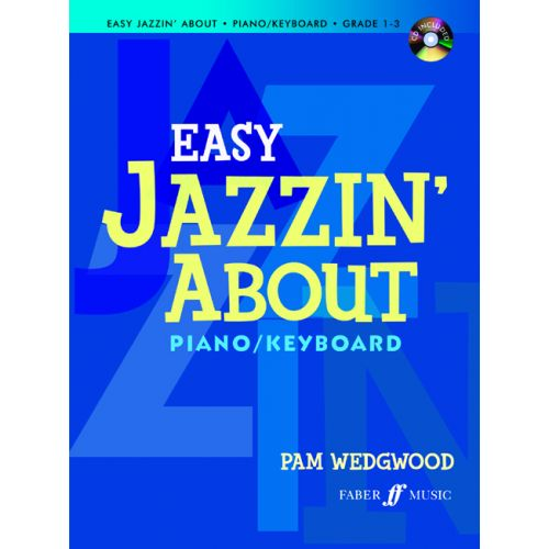 FABER MUSIC WEDGWOOD PAM - EASY JAZZIN' ABOUT + CD - PIANO