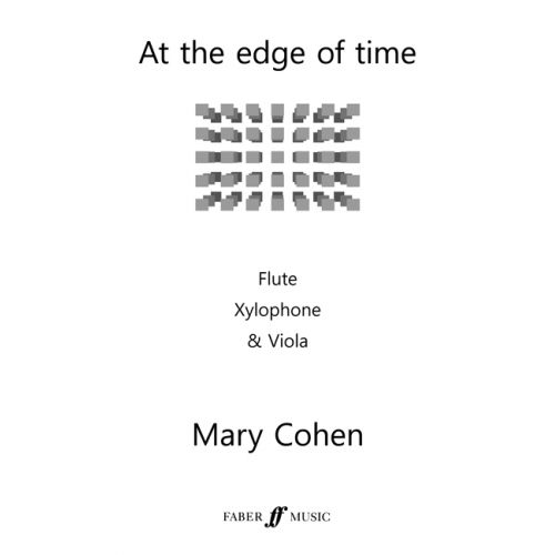 FABER MUSIC COHEN M. - AT THE EDGE OF TIME - FLUTE, XYLOPHONE AND VIOLA