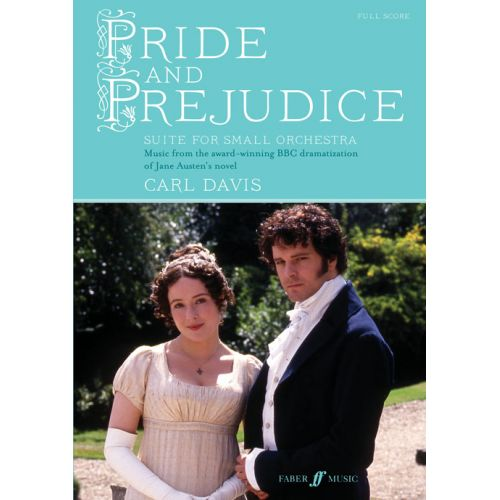 FABER MUSIC DAVIS CARL - PRIDE AND PREJUDICE - SCORE FOR SMALL ORCHESTRA