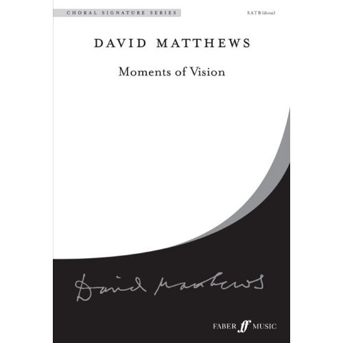 FABER MUSIC MATTHEWS DAVID - MOMENTS OF VISION - SATB UNACC. (PER 10 MINIMUM)