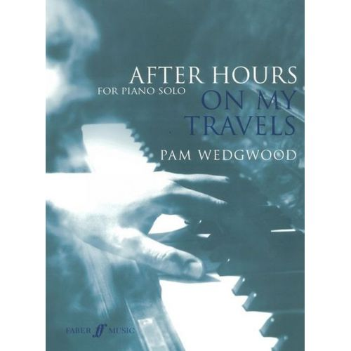 FABER MUSIC WEDGWOOD PAM - HOURS - ON MY TRAVELS - PIANO