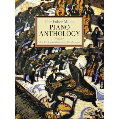 FABER MUSIC THE FABER MUSIC PIANO ANTHOLOGY