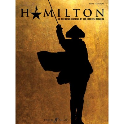 FABER MUSIC LIN-MANUEL MIRANDA - HAMILTON (SELECTIONS) - PVG