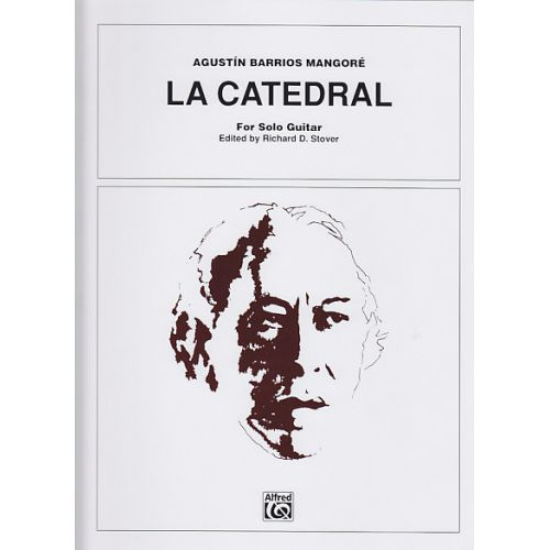 ALFRED PUBLISHING BARRIOS MANGORE AGUSTIN - LA CATEDRAL FOR SOLO GUITAR