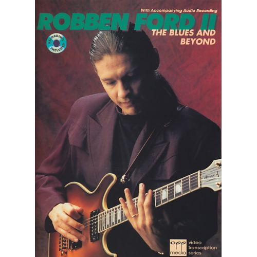 ALFRED PUBLISHING ROBBEN FORD II - THE BLUES AND BEYOND + CD