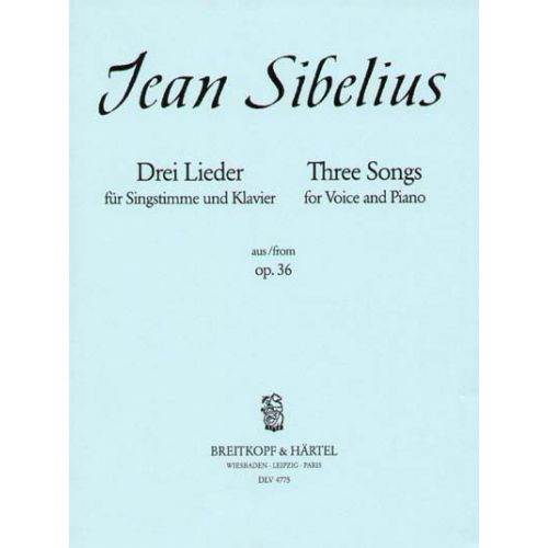 EDITION BREITKOPF SIBELIUS JEAN - DREI LIEDER OP. 36 - HIGH VOICE, PIANO
