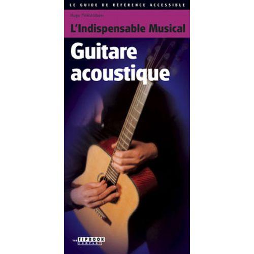 L' INDISPENSABLE MUSICAL L'INDISPENSABLE MUSICAL GUITARE ACOUSTIQUE