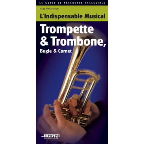L' INDISPENSABLE MUSICAL L'INDISPENSABLE MUSICAL TROMPETTE & TROMBONE