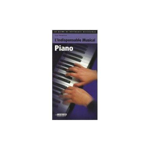 L' INDISPENSABLE MUSICAL L'INDISPENSABLE MUSICAL PIANO