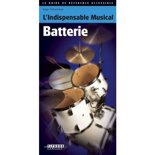 L' INDISPENSABLE MUSICAL L'INDISPENSABLE MUSICAL BATTERIE