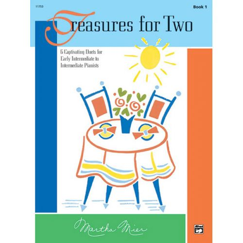 ALFRED PUBLISHING MIER MARTHA - TREASURES FOR TWO, BOOK 1 - PIANO DUET