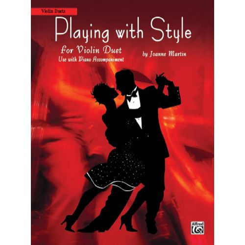 ALFRED PUBLISHING MARTIN JOANNE - PLAYING WITH STYLE - VIOLIN DUET