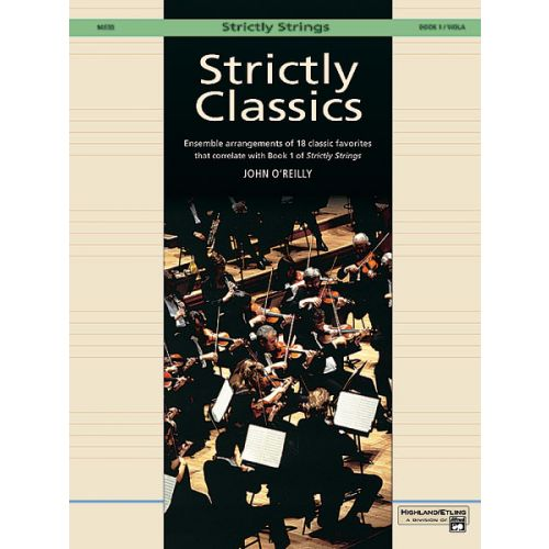 ALFRED PUBLISHING O'REILLY JOHN - STRICTLY CLASSICS VIOLA, BOOK 1 - STRING ENSEMBLE
