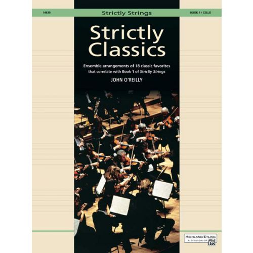 ALFRED PUBLISHING O'REILLY JOHN - STRICTLY CLASSICS CELLO, BOOK 1 - STRING ENSEMBLE