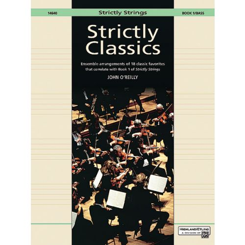 ALFRED PUBLISHING O'REILLY JOHN - STRICTLY CLASSICS BASS, BOOK 1 - STRING ENSEMBLE