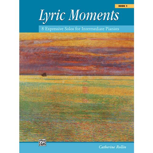 ALFRED PUBLISHING CATHERINE ROLLIN - LYRIC MOMENTS, BOOK 1 - PIANO