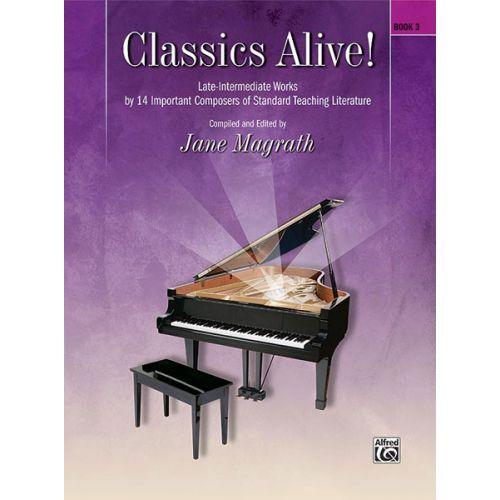 ALFRED PUBLISHING MAGRATH JANE - CLASSICS ALIVE BOOK 3 PIANO - PIANO SOLO
