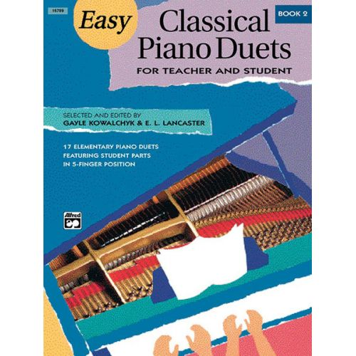 ALFRED PUBLISHING KOWALCHYK AND LANCASTER - EASY CLASSICAL PIANO DUETS BOOK 2 - PIANO DUET