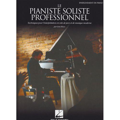 HAL LEONARD RIZZO GENE - LE PIANISTE SOLISTE PROFESSIONNEL - PIANO