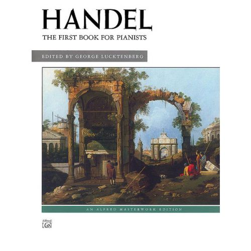 ALFRED PUBLISHING HAENDEL GEORG FRIEDRICH - FIRST BOOK FOR PIANISTS - PIANO
