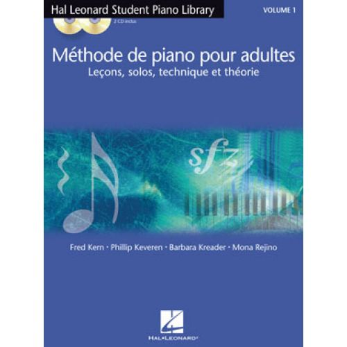 HAL LEONARD KREADER/KERN/REJINO/KEVEREN - METHODE DE PIANO POUR ADULTES VOL.1 + 2 CD
